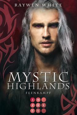 Mystic Highlands 6: Feenkampf von White,  Raywen