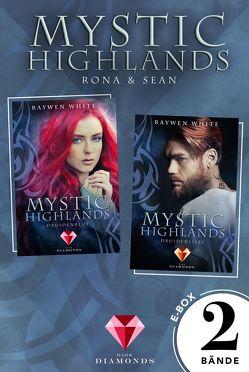 Mystic Highlands: Band 1-2 der fantastischen Highland-Reihe in einer E-Box (Die Geschichte von Rona & Sean) von White,  Raywen