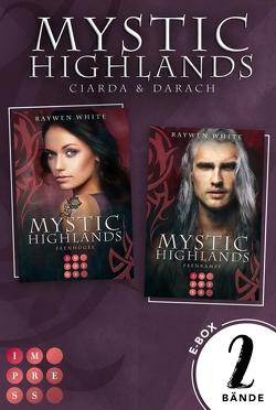 Mystic Highlands: Band 5-6 der Fantasy-Reihe im Sammelband (Die Geschichte von Ciarda & Darach) von White,  Raywen