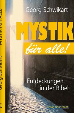Mystik für alle! von Birnstein,  Uwe, Schwikart,  Georg