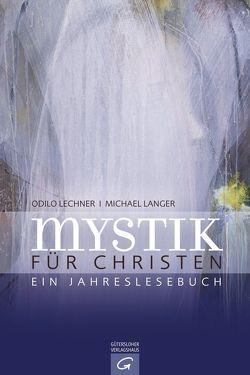 Mystik für Christen von Langer,  Michael, Lechner,  Odilo