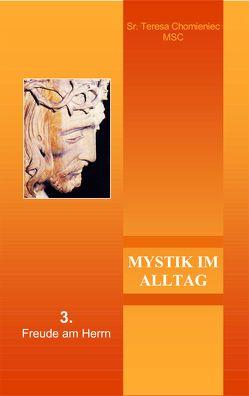 Mystik im Alltag III. von Chomieniec,  Teresa