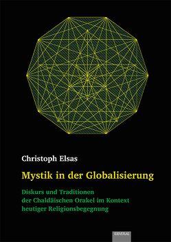 Mystik in der Globalisierung von Elsas,  Christoph
