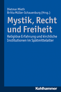 Mystik, Recht und Freiheit von Mieth,  Dietmar, Müller-Schauenburg,  Britta