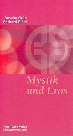 Mystik und Eros von Grün,  Anselm, Riedl,  Gerhard