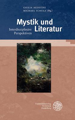 Mystik und Literatur von Agostini,  Giulia, Schulz,  Michael