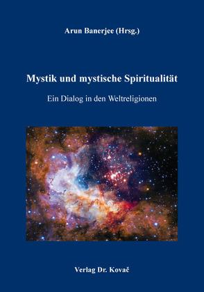 Mystik und mystische Spiritualität von Banerjee,  Arun