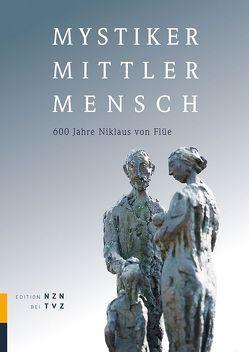 Mystiker Mittler Mensch von Gröbli,  Roland, Kronenberg,  Heidi, Ries,  Markus, Wallimann-Sasaki,  Thomas