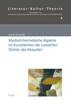 Mystisch-hermetische Aspekte im Kunstdenken der russischen Dichter des Absurden von Sauerwald,  Lisanne