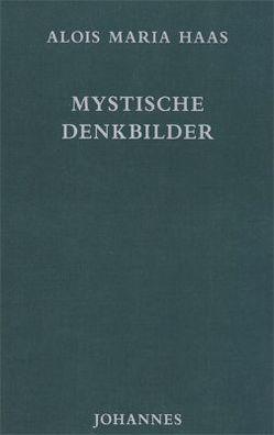 Mystische Denkbilder von Haas,  Alois M.