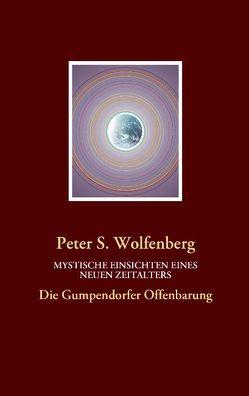 Mystische Einsichten eines neuen Zeitalters von Wolfenberg,  Peter S.