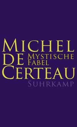 Mystische Fabel von Bogner,  Daniel, Certeau,  Michel de, Lauble,  Michael