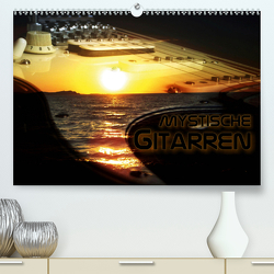 Mystische Gitarren (Premium, hochwertiger DIN A2 Wandkalender 2021, Kunstdruck in Hochglanz) von Bleicher,  Renate
