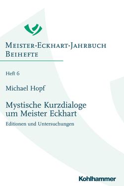 Mystische Kurzdialoge um Meister Eckhart von Hopf,  Michael, Schiewer,  Regina