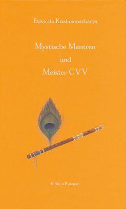 Mystische Mantren und Meister CVV von Krishnamacharya,  Ekkirala