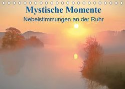 Mystische Momente – Nebelstimmungen an der Ruhr (Tischkalender 2019 DIN A5 quer)