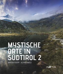 Mystische Orte in Südtirol 2 von Amico,  Astrid, Ruepp,  Martin