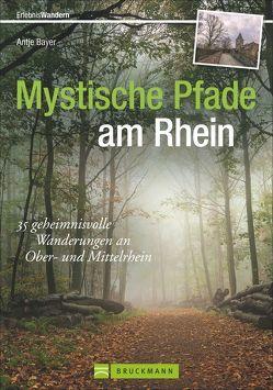 Mystische Pfade am Rhein von Bayer,  Antje