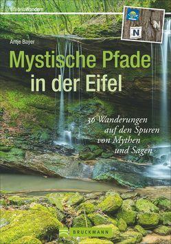 Mystische Pfade in der Eifel von Bayer,  Antje
