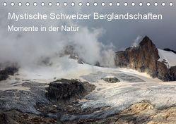 Mystische Schweizer Berglandschaften – Momente in der NaturCH-Version (Tischkalender 2019 DIN A5 quer) von Schaefer,  Marcel