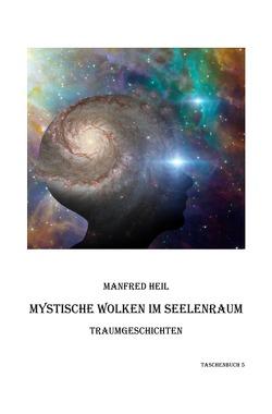 Mystische Wolken im Seelenraum von Heil,  Manfred