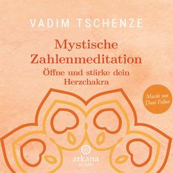 Mystische Zahlenmeditation von Felber,  Dani, Tschenze,  Vadim