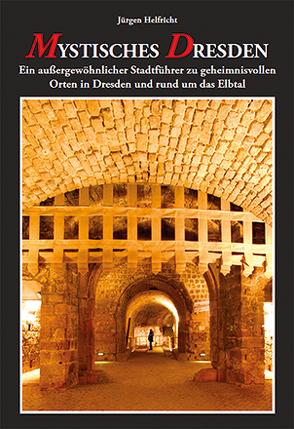Mystisches Dresden von Helfricht,  Jürgen