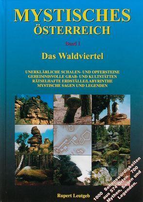 Mystisches Österreich. Band 1: Waldviertel von Leutgeb,  Rupert