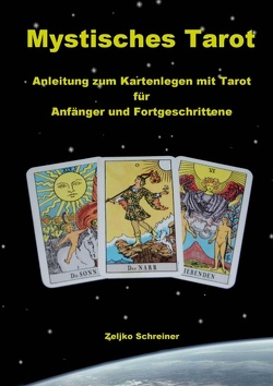 Mystisches Tarot von Schreiner,  Zeljko