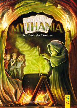 Mythania – Der Fluch des Druiden von Grubing,  Timo, Rittig,  Gabriele