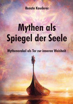 Mythen als Spiegel der Seele von Kauderer,  Renate, Stanke,  Monika