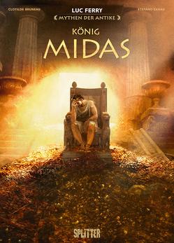 Mythen der Antike: König Midas (Graphic Novel) von Baiguera,  Giuseppe, Bruneau,  Clotilde, Ferry,  Luc, Garau,  Stefano