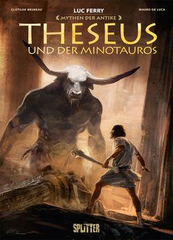 Mythen der Antike: Theuseus und der Minotaurus (Graphic Novel) von Bruneau,  Clotilde, De Luca,  Mauro, Ferry,  Luc