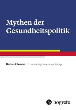 Mythen der Gesundheitspolitik von Reiners,  Hartmut