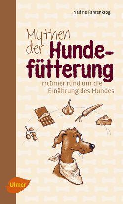 Mythen der Hundefütterung von Fahrenkrog,  Nadine