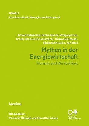 Mythen in der Energiewirtschaft von Bloeschl, Guenter, Christian, Reinhold, Dolleschal, Thomas, Ernst, Wolfgang, Henckel Donnersmarck, Gregor, Hufschmied, Richard, Rose, Karl