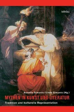 Mythen in Kunst und Literatur von Simonis,  Annette, Simonis,  Linda