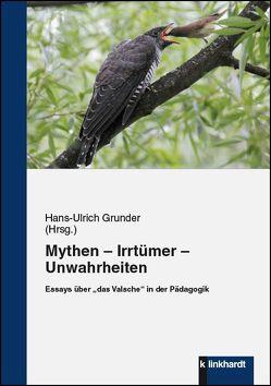 Mythen – Irrtümer – Unwahrheiten von Grunder,  Hans-Ulrich