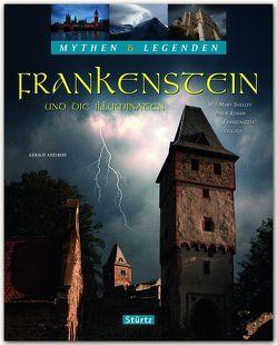 """Frankenstein und die Illuminaten – Wie Mary Shelley ihren Roman """"Frankenstein"""" erschuf – MYTHEN & LEGENDEN von Axelrod,  Gerald"""