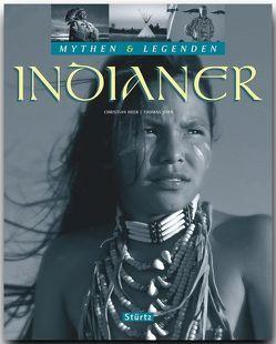 Indianer – Mythen & Legenden von Heeb,  Christian, Jeier,  Thomas
