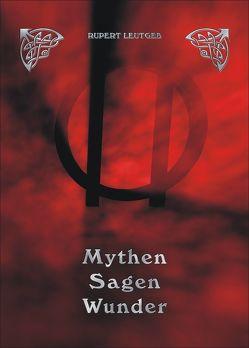 Mythen, Sagen, Wunder von Leutgeb,  Rupert