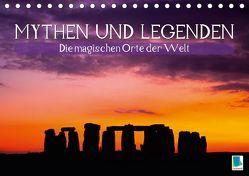 Mythen und Legenden – Die magischen Orte der Welt (Tischkalender 2019 DIN A5 quer) von CALVENDO