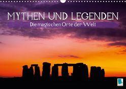 Mythen und Legenden – Die magischen Orte der Welt (Wandkalender 2019 DIN A3 quer) von CALVENDO