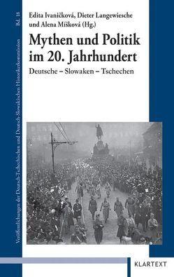 Mythen und Politik im 20. Jahrhundert von Ivanicková,  Edita, Langewiesche,  Dieter, Míšková,  Alena