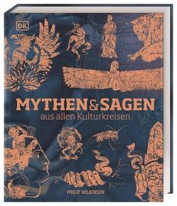 Mythen und Sagen aus allen Kulturkreisen von Wilkinson,  Philip