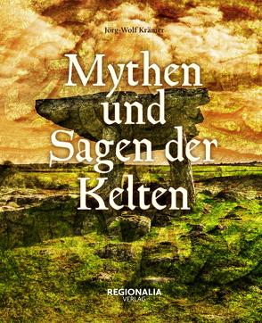Mythen und Sagen der Kelten von Krämer,  Claus