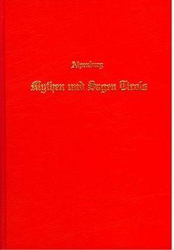 Mythen und Sagen Tirols von Alpenburg,  Johann N