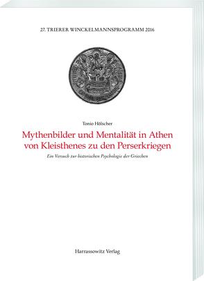 Mythenbilder und Mentalität in Athen von Kleisthenes zu den Perserkriegen von Hölscher,  Tonio