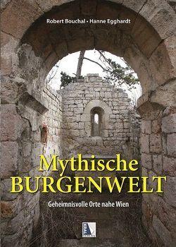 Mythische Burgenwelt von Bouchal,  Robert, Egghardt,  Hanne