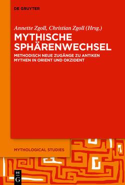 Mythische Sphärenwechsel von Zgoll,  Annette, Zgoll,  Christian